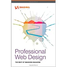Professional Web Design: The Best of Smashing Magazine (Smashing Magazine Book Series)