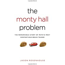 The Monty Hall Problem: The Remarkable Story of Math's Most Contentious Brain Teaser