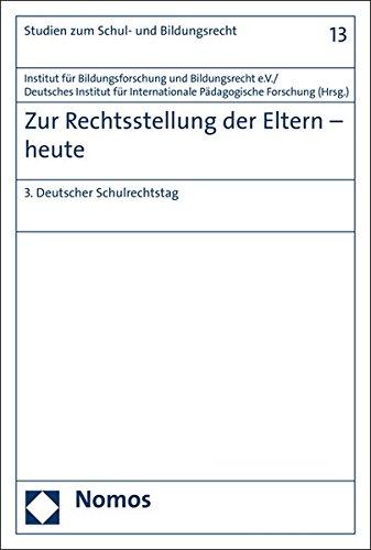 Zur Rechtsstellung der Eltern - heute: 3. Deutscher Schulrechtstag (Studien zum Schul- und Bildungsrecht, Band 13)