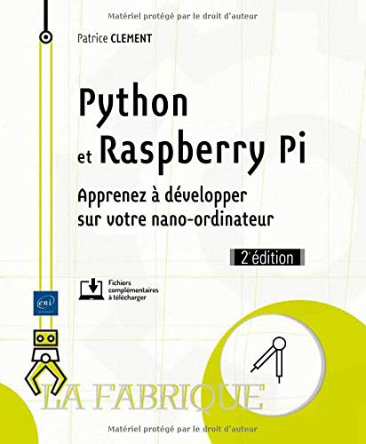 Python et Raspberry Pi - Apprenez à développer sur votre nano-ordinateur (2e édition) par Patrice CLEMENT