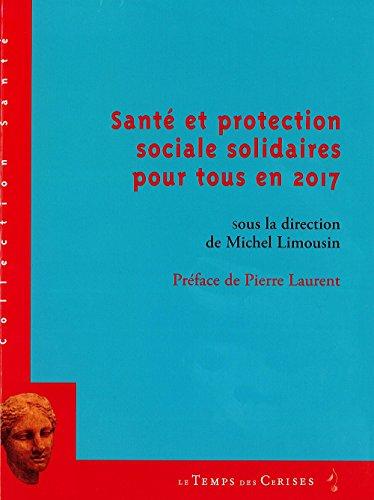 Santé et protection sociale solidaires pour tous en 2017 par Collectif