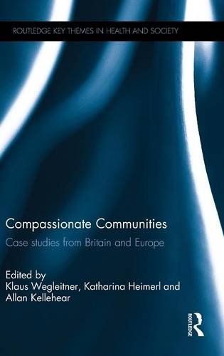 Compassionate Communities: Case Studies from Britain and Europe (Routledge Key Themes in Health and Society)
