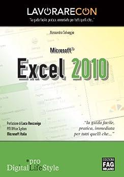 Lavorare con Microsoft Excel 2010 (Pro DigitalLifeStyle) di [Salvaggio, Alessandra]