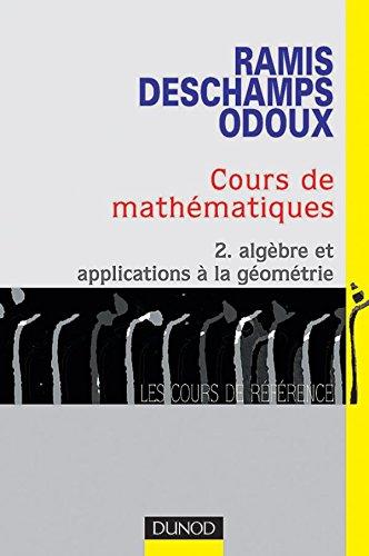 Cours de mathématiques, tome 2 : Algèbre et applications à la géométrie