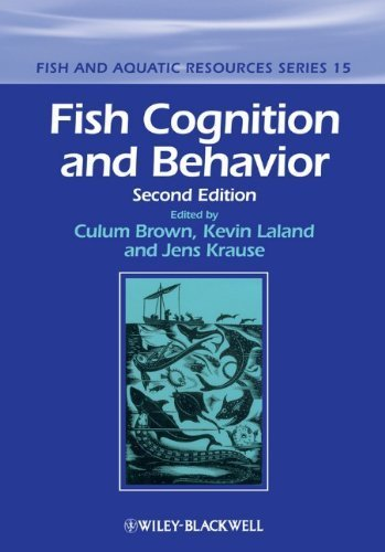 Fish Cognition and Behavior (Fish and Aquatic Resources): Written by Culum Brown, 2011 Edition, (2nd Edition) Publisher: Wiley-Blackwell [Hardcover]
