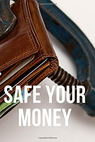 Safe Your Money: Motivational Notebook, Journal, Diary