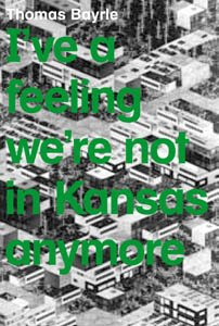 I´VE A FEELING WE ´RE NOT IN KANSAS (MUSEU D'ART CONTEMPORANI DE BARCELO)