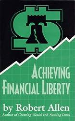 Achieving Financial Liberty by Robert G Allen (1995-01-01)