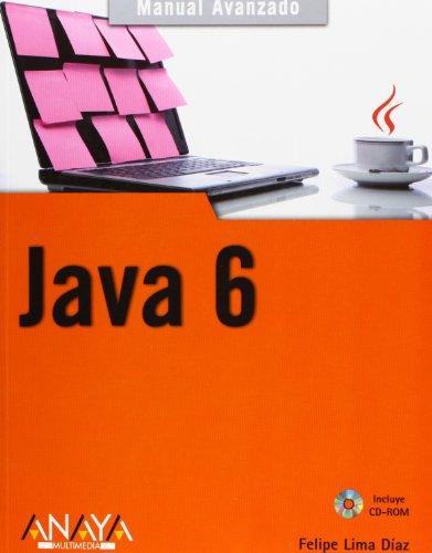 Java 6 (Manuales Avanzados) por Felipe Lima Díaz