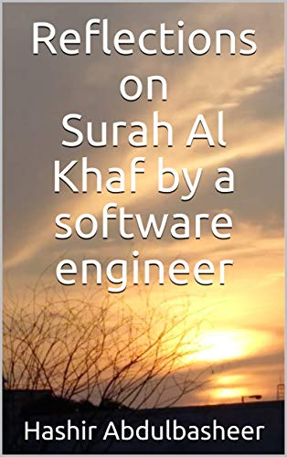 Reflections on Surah Al Khaf by a software engineer (English Edition)