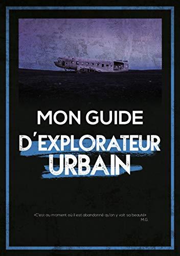 Couverture du livre Mon guide d'explorateur urbain