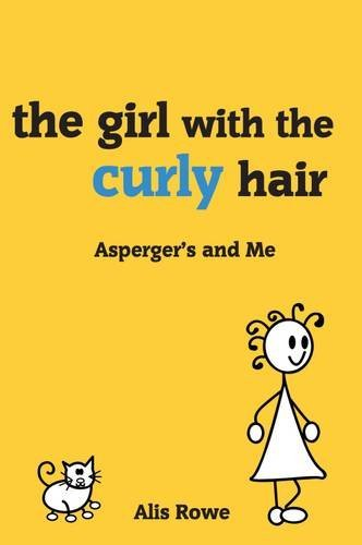 The Asperger's and Me: Girl with the Curly Hair by Alis Rowe (2013-11-08)