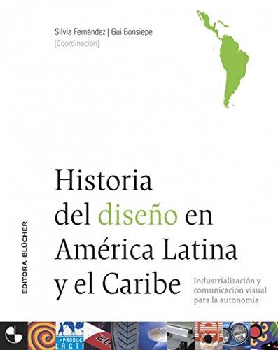 HISTORIA DEL DISEÑO EN AMERICA LATI (EDITORA BLÜCHER)
