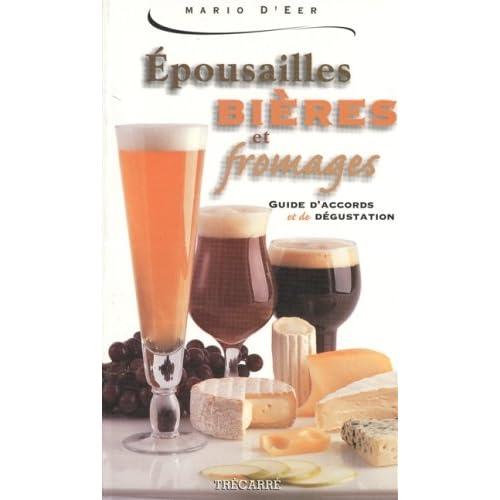 Epousailles bières et fromages. Guide d'accords et de dégustation