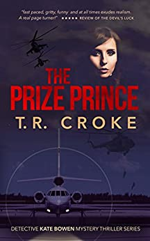 The Prize Prince (Detective Kate Bowen Mystery Thriller Series Book 3) by [Croke, T. R.]