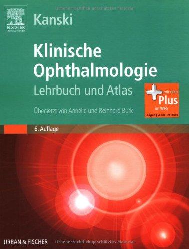 Klinische Ophthalmologie: Lehrbuch und Atlas - mit Zugang zum Elsevier-Portal