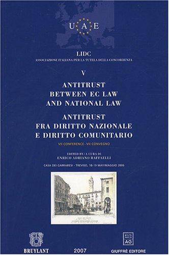 Antitrust between EC law and national law ; Antitrust fra diritto nazionale e diritto comunitario : Tome 5