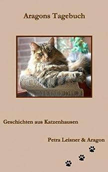 Aragons Tagebuch (Geschichten aus Katzenhausen 2) von [Leisner, Petra]