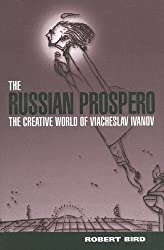 The Russian Prospero: The Creative Universe of Viacheslav Ivanov