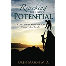 Reaching For A New Potential by Oren Mason M.D. (28-Apr-2010) Paperback