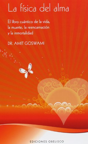 La física del alma (SALUD Y VIDA NATURAL) por AMIT GOSWAMI