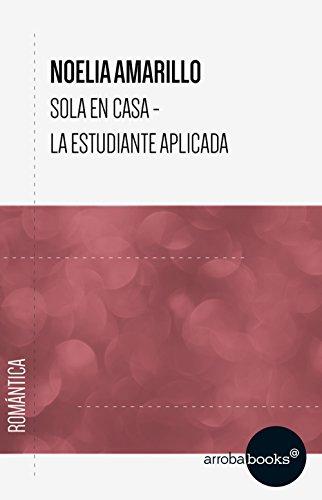 Sola en casa -La estudiante aplicada por Noelia Amarillo