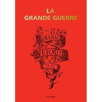 La grande guerre 14-18 par l'Almanach Vermot