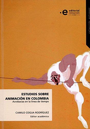 Estudios sobre animación en Colombia: Acrobacias en la linea de tiempo (Entrever nº 6)