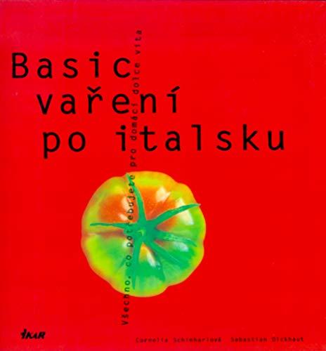 Basic vaření po italsku: Všechno, co potřebujete pro domáí dolce vita (2003)