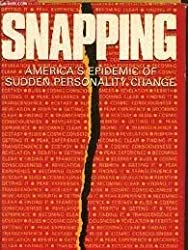 Snapping: America's Epidemic of Sudden Personality Change by Flo Conway (1978-06-30)