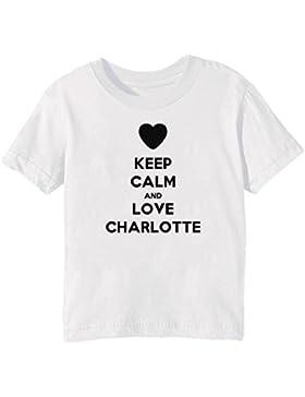 Keep Calm And Love Charlotte Bambini Unisex Ragazzi Ragazze T-Shirt Maglietta Bianco Maniche Corte Tutti Dimensioni...