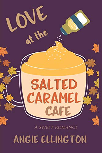 (Love at the Salted Caramel Cafe)