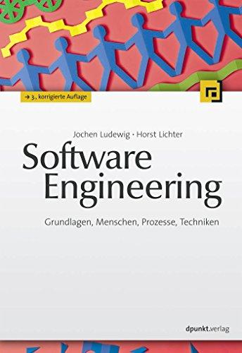 Software Engineering: Grundlagen, Menschen, Prozesse, Techniken