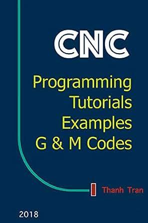 CNC Programming Tutorials Examples G & M Codes: G & M Programming