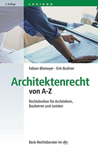 Architektenrecht von A-Z: Rechtslexikon für Architekten, Bauherren und Juristen (Beck-Rechtsberater im dtv)