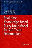 Real-time Knowledge-based Fuzzy Logic Model for Soft Tissue Deformation