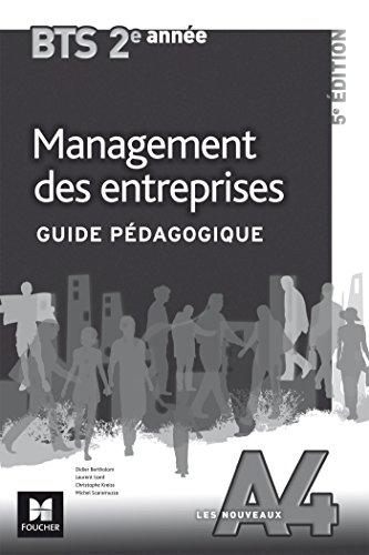 Les Nouveaux A4 - MANAGEMENT DES ENTREPRISES - BTS 2e année - Guide pédagogique