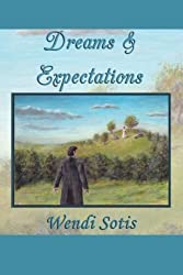 Dreams and Expectations by Wendi Sotis (2012-06-17)