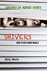 Shivers and other nightmares (Chamber of Horror Series Book 1)