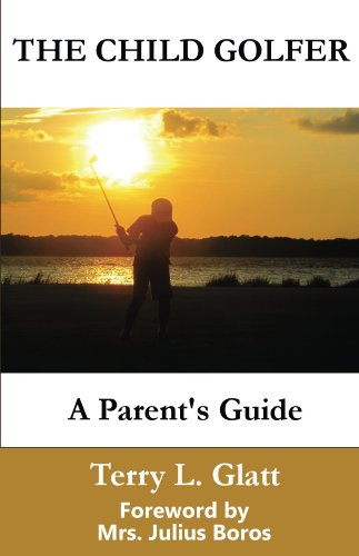 the-child-golfer-a-parents-guide-english-edition