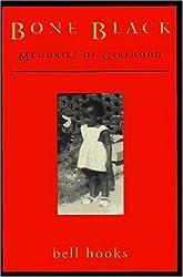 Bone Black: Memories of Girlhood by bell hooks (1996-10-15)