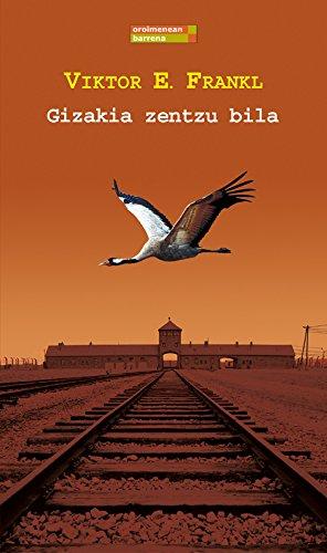 Gizakia zentzu bila (Basque Edition) por Viktor E. Frankl