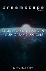 Dreamscape: Learn to Stay Lucid in your Dreams Longer! (Vol.2)
