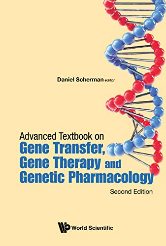Advanced Textbook on Gene Transfer, Gene Therapy and Genetic Pharmacology:Principles, Delivery and Pharmacological and Biomedical Applications of Nucleotide-Based Therapies (English Edition)