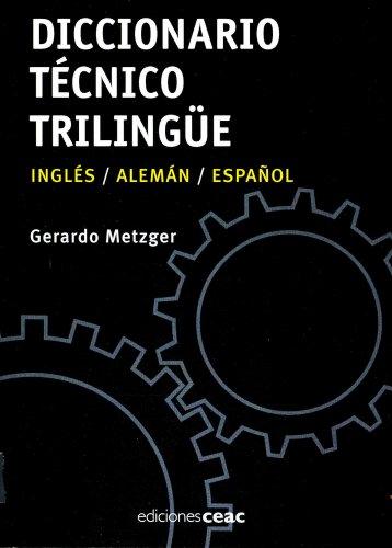 Diccionario técnico trilingüe: Inglés-Alemán-Español
