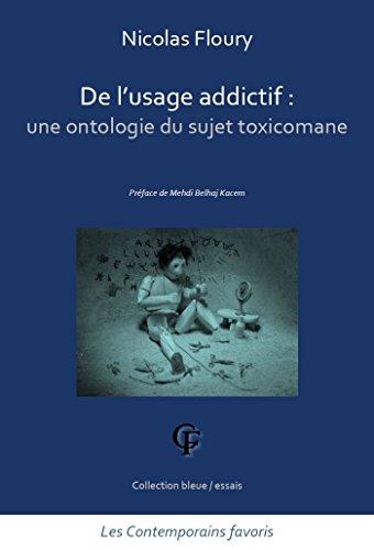 De l'usage addictif : une ontologie du sujet toxicomane