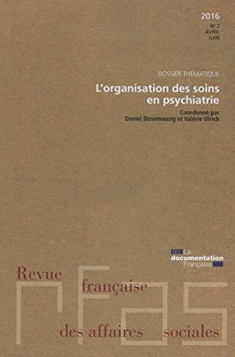 Organisation des soins en psychiatrie (Revue franaise des affaires sociales n2-2016)
