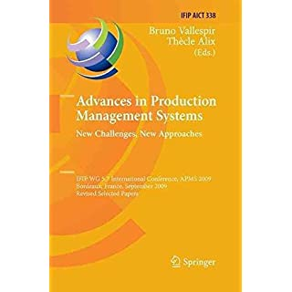 [(Advances in Production Management Systems: New Challenges, New Approaches : International IFIP WG 5.7 Conference, APMS 2009, Bordeaux, France, September 21-23, 2009, Revised Selected Papers)] [Edited by Bruno Vallespir ] published on (November, 2014)