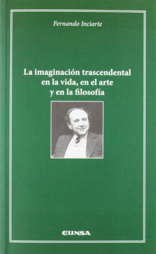 La imaginación trascendental en la vida, en el arte y en la filosofía (Cátedra Félix Huarte)