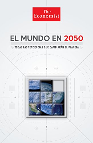 [EPUB] El mundo en 2050: todas las tendencias que cambiarán el planeta